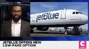 JetBlue Lauches Low-Fare Option [Video]