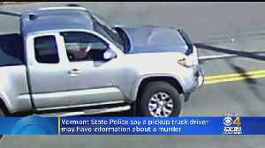 Vermont Police Seeking Pickup Info In Shooting Death Of Truck Driver [Video]