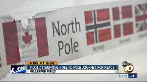 San Diego pilot attempting pole to pole journey for peace [Video]