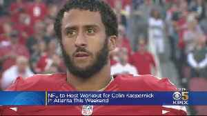 News video: NFL Arranges For Colin Kaepernick To Hold Private Workout For Teams