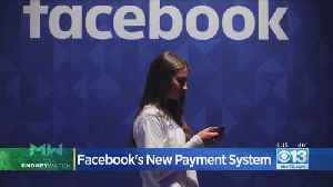 Moneywatch: Facebook Launches 'Facebook Pay' [Video]