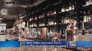 DC Bars Offer Specials, Early Hours For Impeachment Hearing [Video]