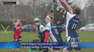 Howard County Will Host 2020 Major League Quidditch Championship [Video]
