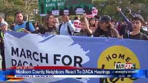 Madison County Neighbors React To DACA Hearings [Video]