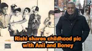 Rishi Kapoor shares childhood pic with Anil and Boney Kapoor [Video]