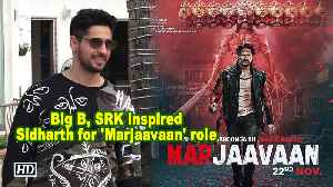 Big B, SRK inspired Sidharth for 'Marjaavaan' role [Video]