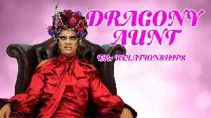 Drag queens giving some really BAD relationship advice! | Dragony Aunt [Video]