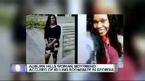 Auburn Hills woman, boyfriend accused of killing roommate in Georgia [Video]