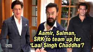 Aamir, Salman, SRK to team up for 'Laal Singh Chaddha'? [Video]