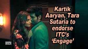 Kartik Aaryan, Tara Sutaria to endorse ITC's 'Engage' [Video]