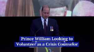 Prince William Could Be A Crisis Counselor [Video]