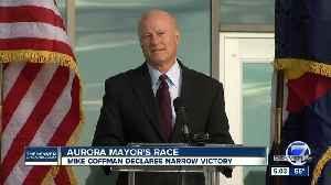 Mike Coffman declares victory in Aurora mayor's race [Video]