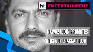 Watch: Nawazuddin Siddiqui promotes 'Motichoor Chaknachoor' in Delhi [Video]