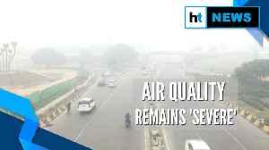 News video: Smog continues to envelop Delhi-NCR, air quality remains 'severe'