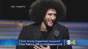 Tom Brady Expresses Support For Colin Kaepernick: 'Pretty Cool He's Getting That Opportunity' [Video]