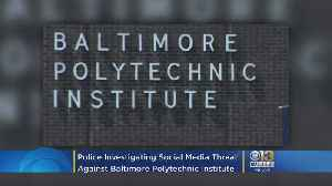 News video: Police Investigating Social Media Threat Against Baltimore Polytechnic Institute; Student Identified