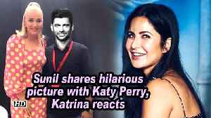 Sunil Grover shares hilarious picture with Katy Perry, Katrina Kaif reacts [Video]