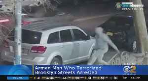 Armed Man Who Terrorized Brooklyn Streets Arrested [Video]