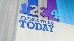 4 Things To Do Today [Video]