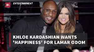 Khloe Kardashian Wishes The Best For Lamar Odom [Video]