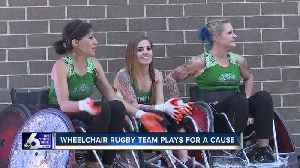 Wheelchair rugby team plays for a cause [Video]