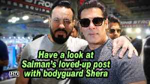Have a look at Salman's loved-up post with bodyguard Shera [Video]