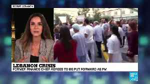 Lebanon crisis: Former finance chief agrees to be put forward as PM [Video]