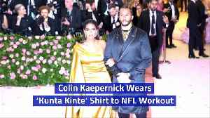 Colin Kaepernick Wears 'Kunta Kinte' Shirt to NFL Workout [Video]