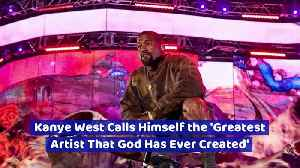 News video: Kanye West Calls Himself 'Greatest Artist That God Has Ever Created'