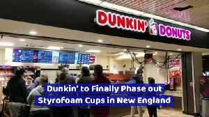 Dunkin' to Finally Phase out Styrofoam Cups in New England [Video]