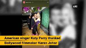 Kate Perry thanks Karan Johar for warm welcome [Video]
