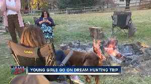Girls go on dream hunting trip [Video]