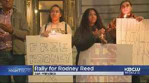 Dozens Rally To Support Texas Death Row Inmate Rodney Reed In San Francisco [Video]