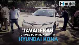 Environment Minister Prakash Javadekar drives to Parliment in Hyundai Kona, makes statement in favour of electric vehicles [Video]