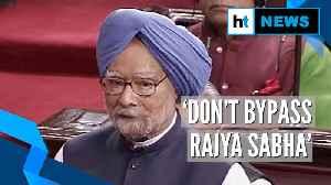 'Don't misuse money bills, consult Rajya Sabha more': Manmohan Singh [Video]