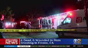 4 Dead, 6 Wounded In Fresno Mass Shooting [Video]