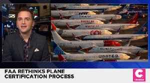FAA Rethinks Plane Certification Process [Video]