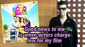 Karan Johar: Good news to me is when actors charge low for my film [Video]