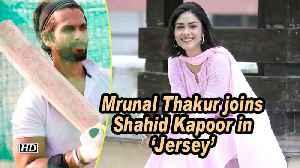 Mrunal Thakur joins Shahid Kapoor in 'Jersey' [Video]