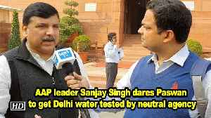 AAP leader Sanjay Singh dares Paswan to get Delhi water tested by neutral agency [Video]