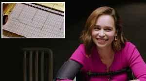 Emilia Clarke Takes a Lie Detector Test [Video]