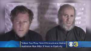 News video: Taliban Say They Freed Pennsylvania Native, Australian Man After 3 Years In Captivity