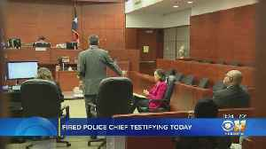 Fired Fort Worth Police Chief Back In Court [Video]