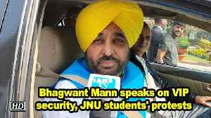 Bhagwant Mann speaks on VIP security, JNU students' protests [Video]