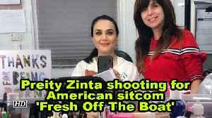Preity Zinta shooting for American sitcom 'Fresh Off The Boat' [Video]