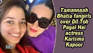 Tamannaah Bhatia fangirls over Dil Toh Pagal Hai actress Karisma Kapoor [Video]