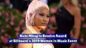 Nicki Minaj to Receive Award at Billboard's 2019 Women in Music Event [Video]