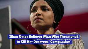 Ilhan Omar Believes Man Who Threatened to Kill Her Deserves 'Compassion' [Video]