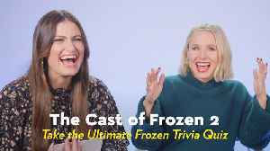 News video: Kristen Bell, Idina Menzel, and the Frozen 2 Cast Hilariously Quiz Each Other on All Things Frozen