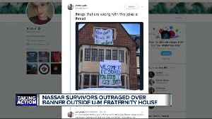 Nassar survivors outraged over banner outside UM fraternity house [Video]